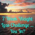 7 Week Weight Loss Challenge- You In?