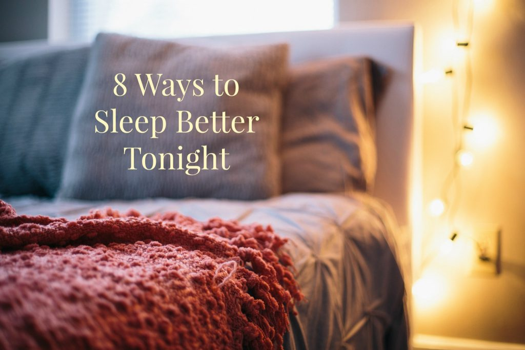 8 Ways to Sleep Better Tonight
