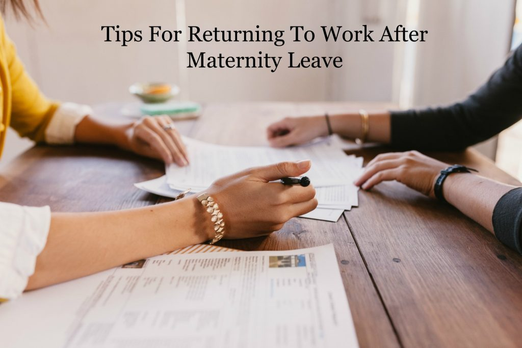 Tips For Returning To Work After Maternity Leave