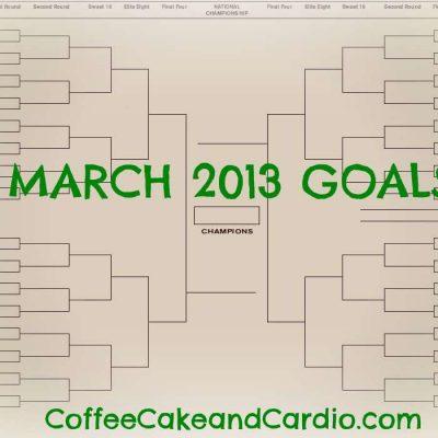 March 2013 Goals